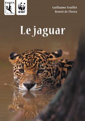 """""""Le jaguar"""" de Guillaume Feuillet & Benoit de Thoisy - Ed. Kwata / WWF 2012 - 72 p."""