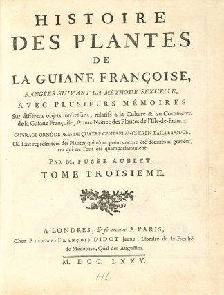 publiée en 1775. Elle comprend 2 volumes de textes et 2 volumes de planches avec 400 gravures en taille-douce. Fusée-Aublet meurt à Paris en 1778 soit trois ans après la parution de son grand ouvrage.