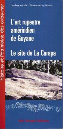 Marlène Mazière, Art rupestre amérindien en Guyane française, Ibis Rouge, 2008.