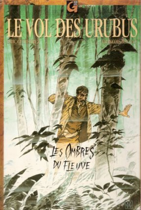 Le vol des urubus : les ombres du fleuve (1991) http://www.bedetheque.com/serie-3722-BD-Vol-des-urubus.html