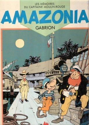 Les Mémoires du capitaine Moulin Rouge : Amazonia (1987)