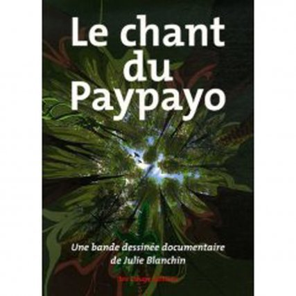 La BD documentaire  Le chant du paypayo
