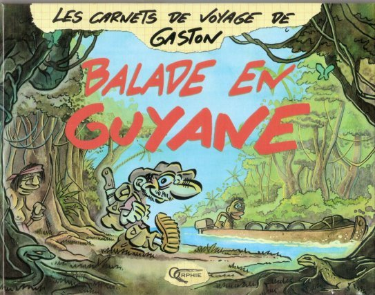 Les carnets de voyage de Gaston : balade en Guyane