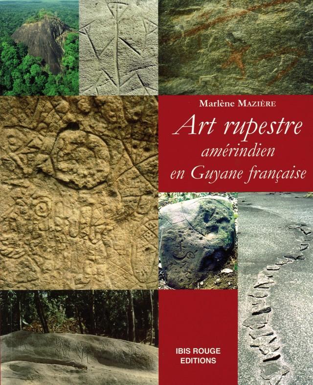 Art rupestre amérindien : en Guyane française