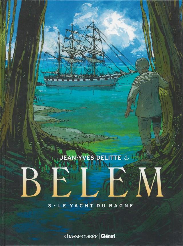 Belem 3 - Le yacht du bagne : Chasse-marée Glénat, 2009