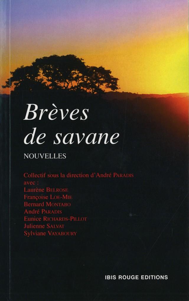 Brèves de savane : Ibis Rouge Editions, 2011 - Nouvelles