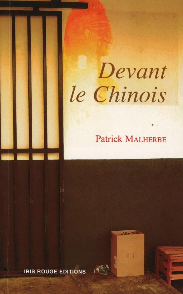 Devant le chinois : Ibis Rouge Editions, 2011 - Roman