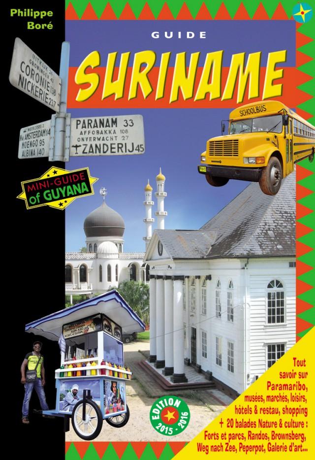 La nouvelle édition 2015 / 2016 du guide « Suriname : le guide de Paramaribo et de l'écotourisme » est disponible