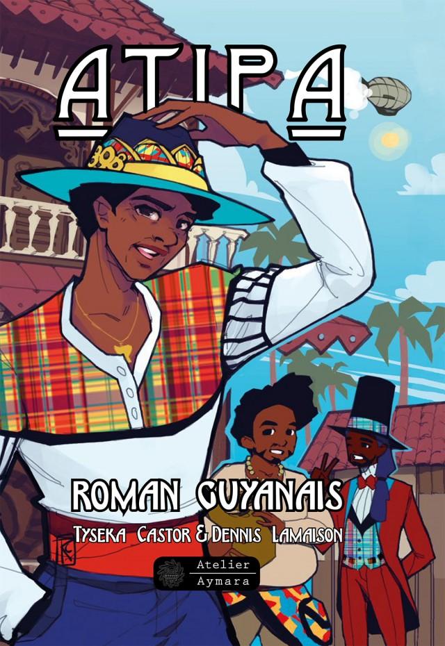Découvrez Atipa : l'adaptation en BD Manga du roman de Alfred Parépou par Atelier Aymara