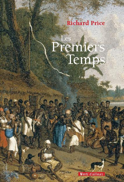 Les premiers temps - Fesiten : Editions Vents d'ailleurs -  2013 - Richard Price HISTOIRE