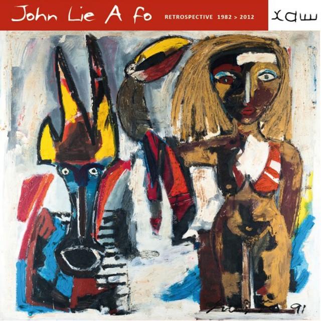 JOHN LIE A FO :  Rétrospective 1982-2012