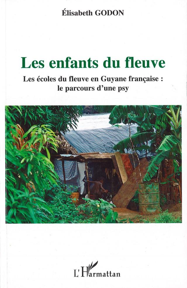As crianças do rio As escolas do rio na Guiana francesa: o percurso de uma psicóloga, L'Harmattan, 2008
