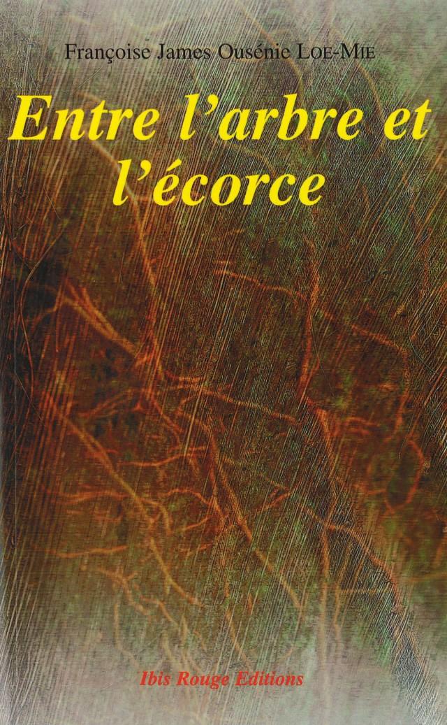 Entre l'arbre et l'écorce : Ibis Rouge Editions, 2009