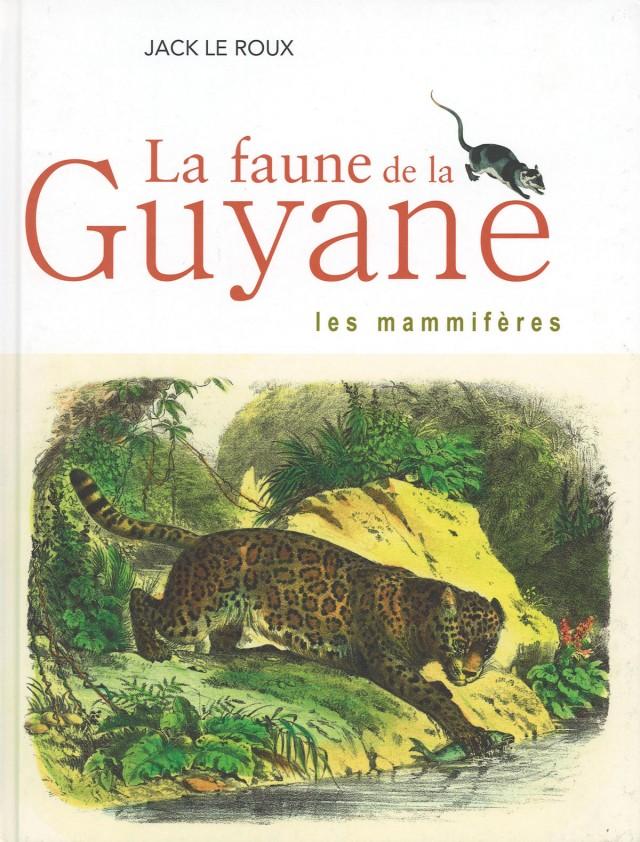 La faune de la Guyane – les mammifères : Editions du Valhermeil, 2009