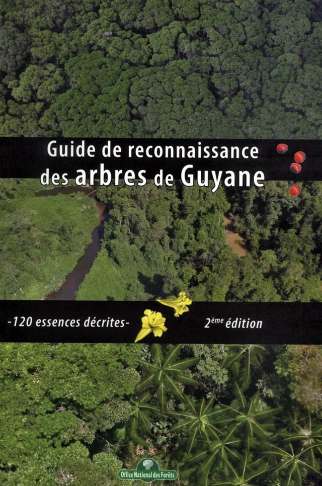 Guide de reconnaissance : des arbres de Guyane