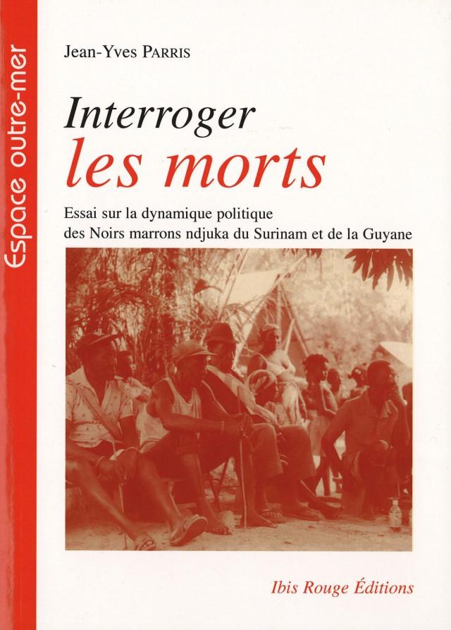 Interroger les morts : Ibis Rouge Editions, 2011 - Sciences sociales