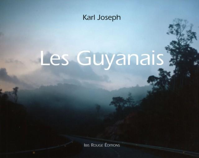Les Guyanais  : Ibis Rouge Editions, 2011 - Photographie
