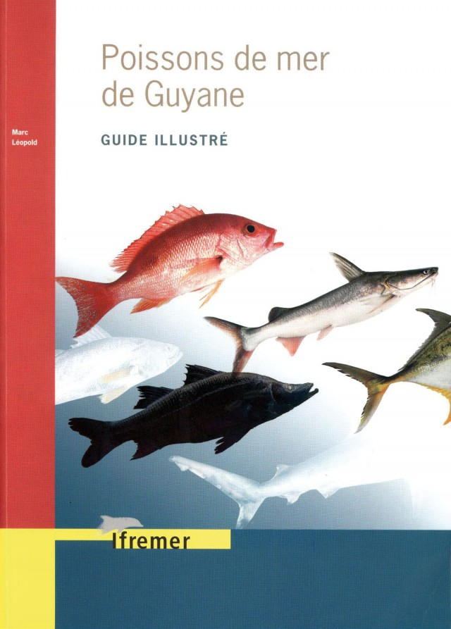 Poissons de mer de Guyane. Guide illustré : Editions Ifremer, 2004