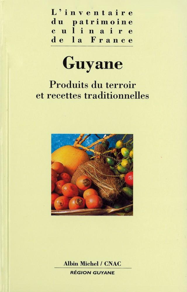 Guiana Francesa. Produtos do terroir (regionais) e receitas tradicionais. O inventário do patrimônio culinário da França Edições Albin Michel, 1999
