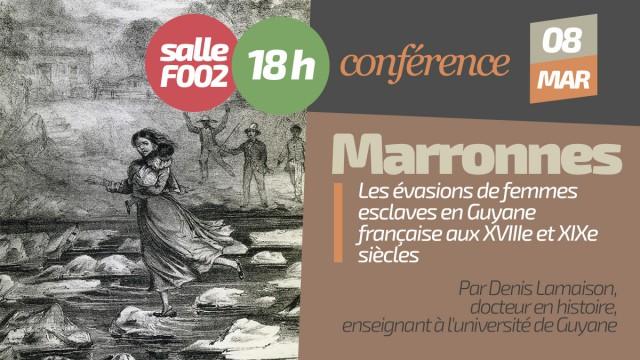 Marronnes. Les évasions de femmes esclaves en Guyane française aux XVIIIe et XIXe siècles