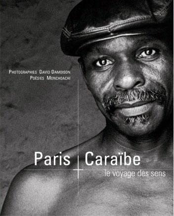 Paris, Caraïbes, le voyage des sens :auteur. A.P.Louis, photographe David Damoison – éd.Atlantica  Photographie