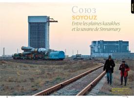 Союз Soyouz : Entre les plaines kazakhes et la savane de Sinnamary