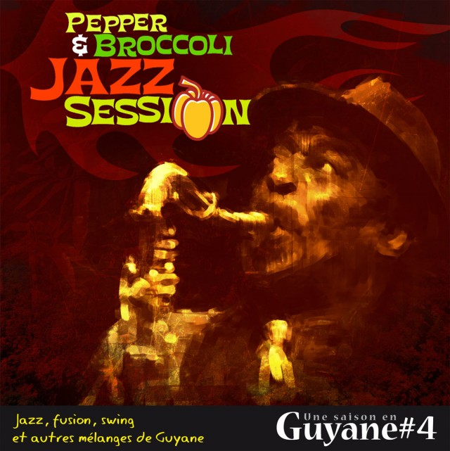 Pepper and Broccoli Jazz Session : Jazz, fusion, swing et autres mélanges de Guyane