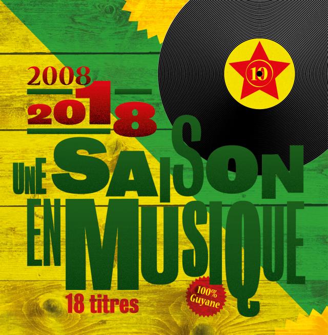 Compilation CD: Une saison en Guyane 10 ans déjà !