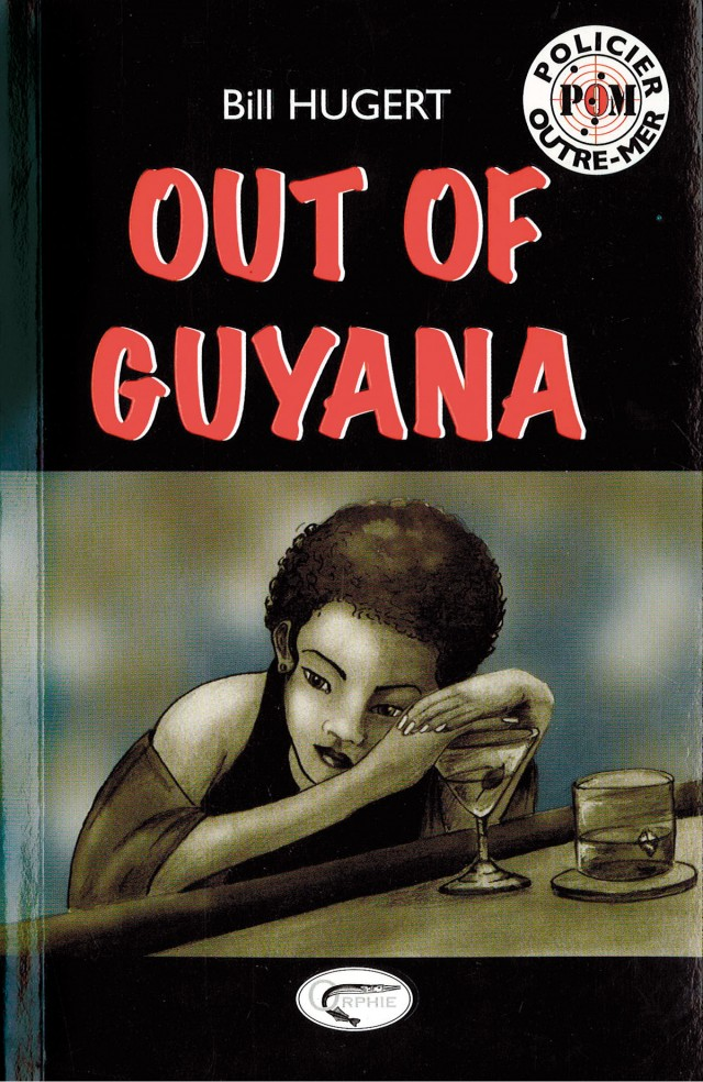 Out of Guyana : Editions Orphie, 2010