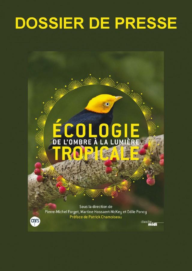 Présentation de l'ouvrage : Ecologie tropicale, de l'ombre à la lumière