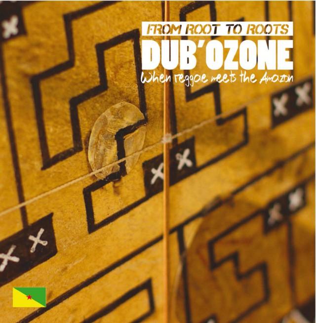 Découvrez Dub`Ozone dans le n°18 : Quand le reggae rencontre l'Amazonie