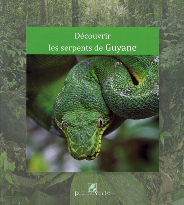 Animalier : Découvrir les serpents de Guyane édition Plume Verte48 pages