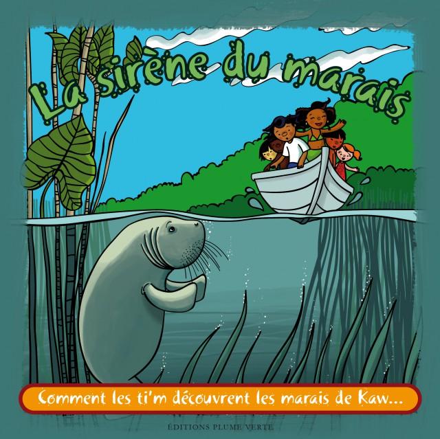 La sirène du marais : éd. Plume verte, Sophie Darl'Mat.Illustrations Anne-Cécile Boutard, 2013.  CONTE