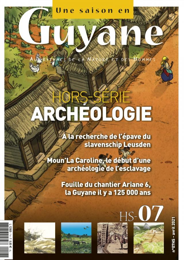 Le hors série Archéologie Une saison en Guyane est en vente en France & et en Guyane