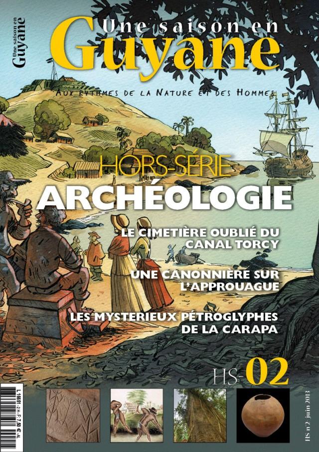 Hors-série Archéologie en kiosque en Guyane : partez à la découverte des vestiges historiques !