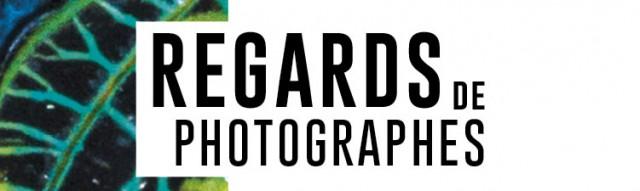 EXPO PHOTO: Regards de photographes