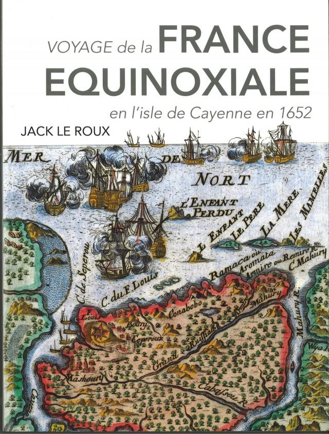 Voyage de la France équinoxiale : éditions des valhermeil - 2011 265 pages HISTOIRE