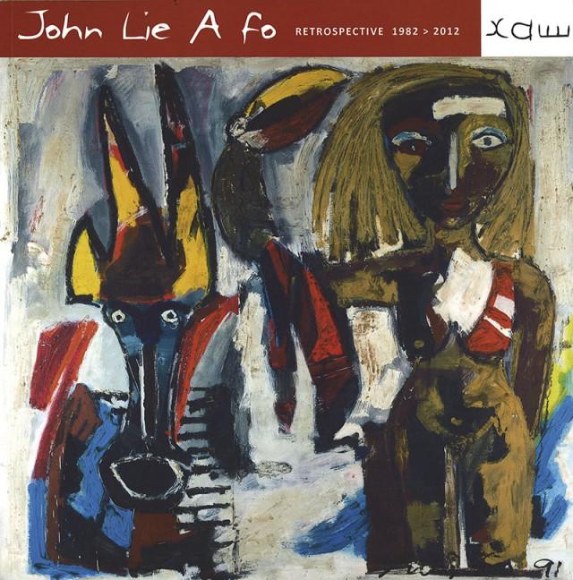 JOHN LIE A FO rétrospective 1982 à 2012 : auteur. John Lie A Fo  -éd. Xam – 128p. art
