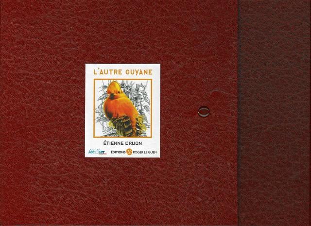 L'autre guyane : éditions Roger Le Guen - juin 2011 96 pages Carnets de voyage