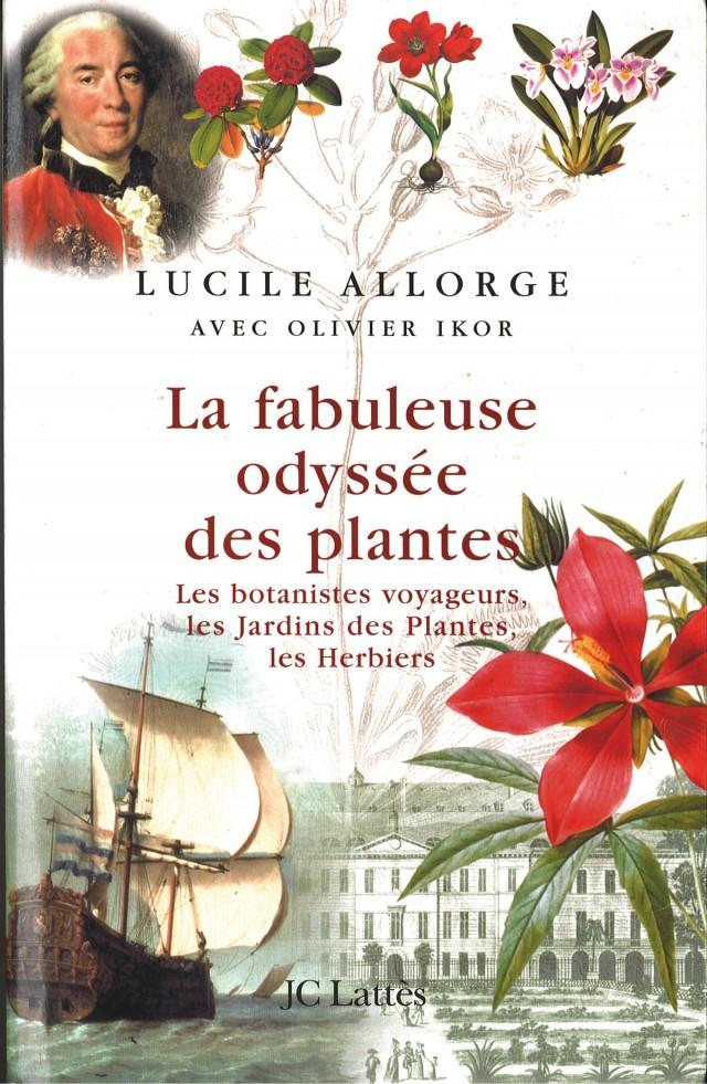 La fabuleuse odyssée des plantes :Editions JC Lattes 727pages, Histoire
