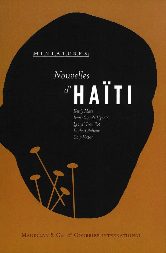 Nouvelles d'Haïti : éditions Magellan et compagnie / courrier international - 2007 126 pages Nouvelles