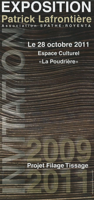 Exposition : Projet filage tissage 2009/2011 par Patrick LAFRONTIERE