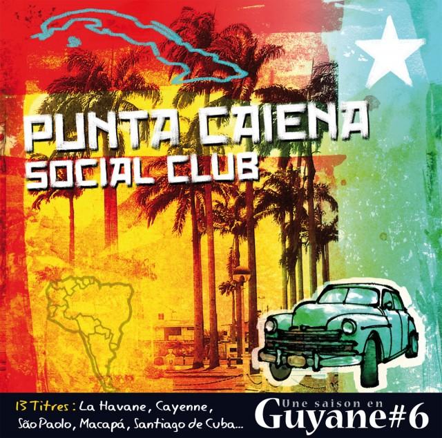 Punta Caiena Social Club : La Havane, Cayenne, Sao Paulo, Macapa, Santiago de Cuba