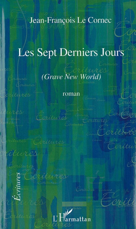 Roman : Les sept derniers jours Editions L'Harmattan172 pages