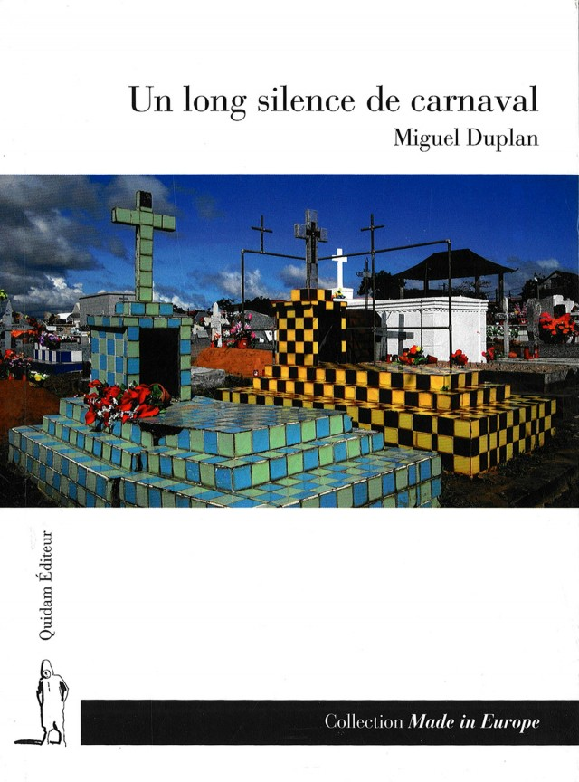 Un long silence de carnaval : Quidam éditeur - 2010 91 pages roman